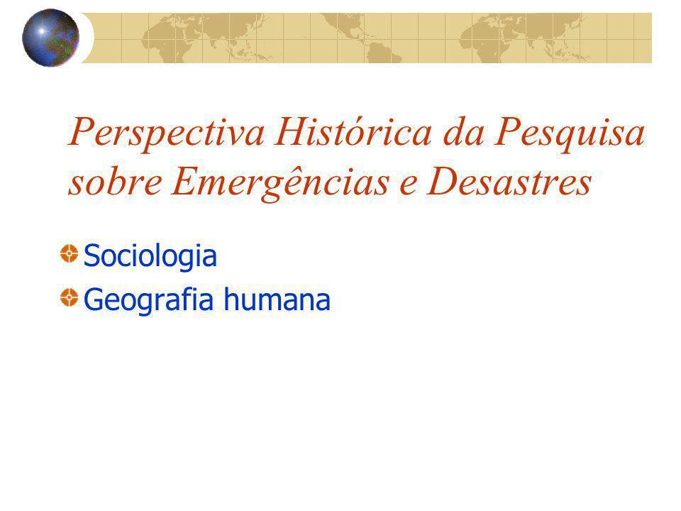 Perspectiva Histórica da Pesquisa sobre Emergências e Desastres