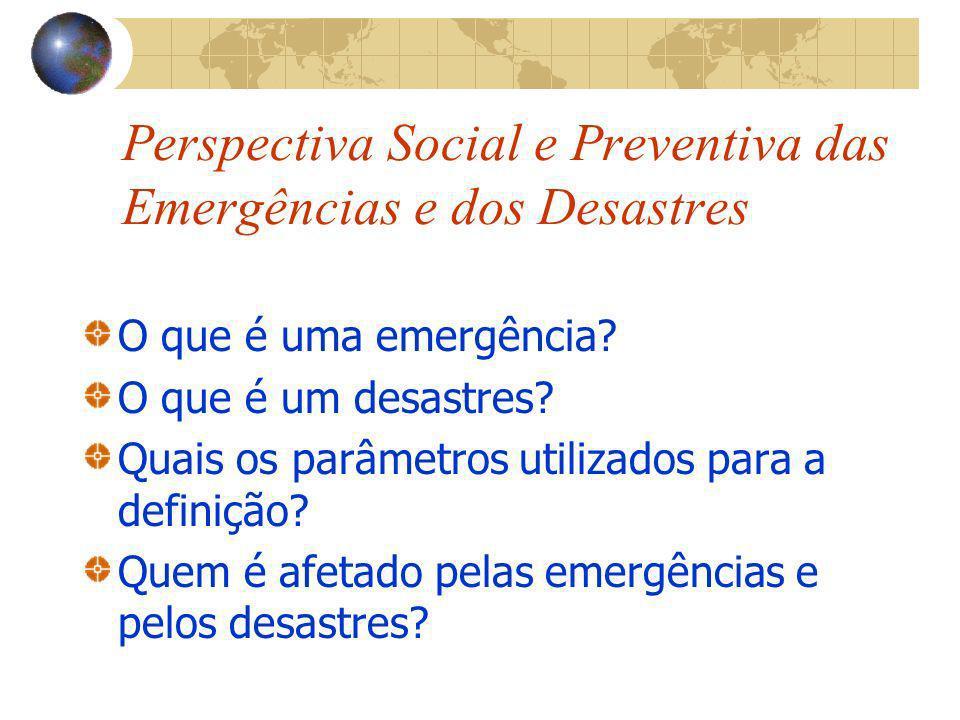 Perspectiva Social e Preventiva das Emergências e dos Desastres