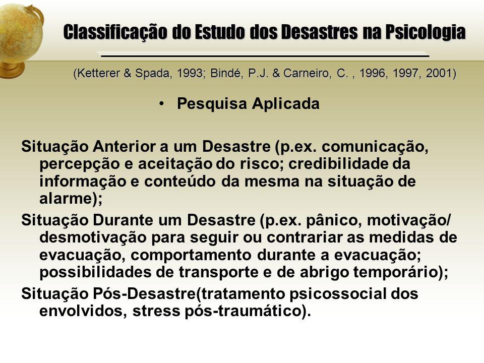 Classificação do Estudo dos Desastres na Psicologia (Ketterer & Spada, 1993; Bindé, P.J. & Carneiro, C. , 1996, 1997, 2001)