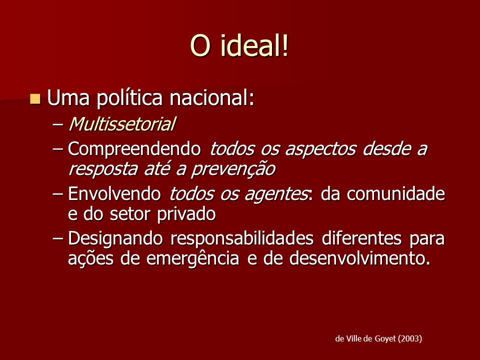O ideal! Uma política nacional: Multissetorial