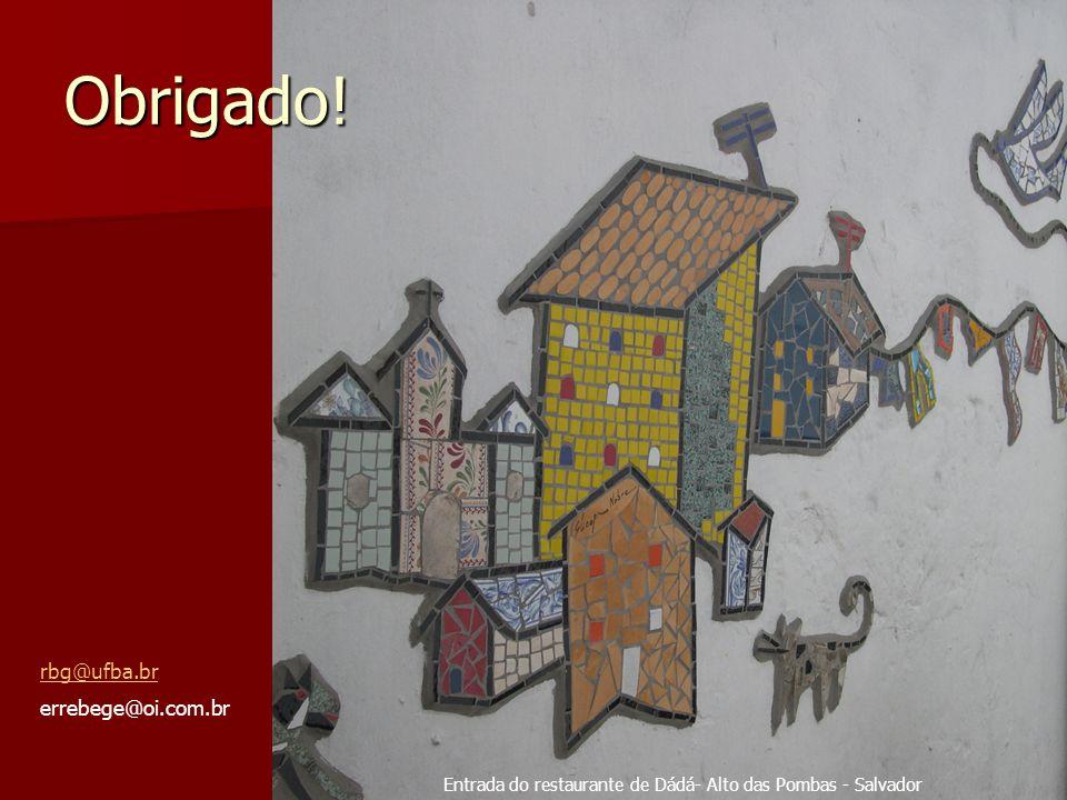 Obrigado! rbg@ufba.br errebege@oi.com.br