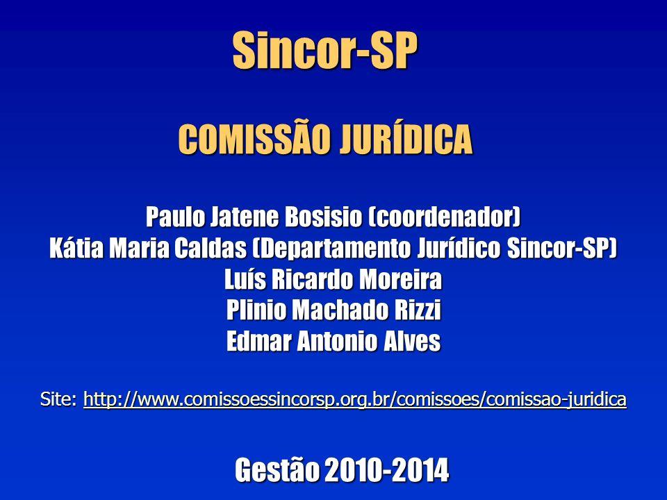 Sincor-SP COMISSÃO JURÍDICA Gestão 2010-2014