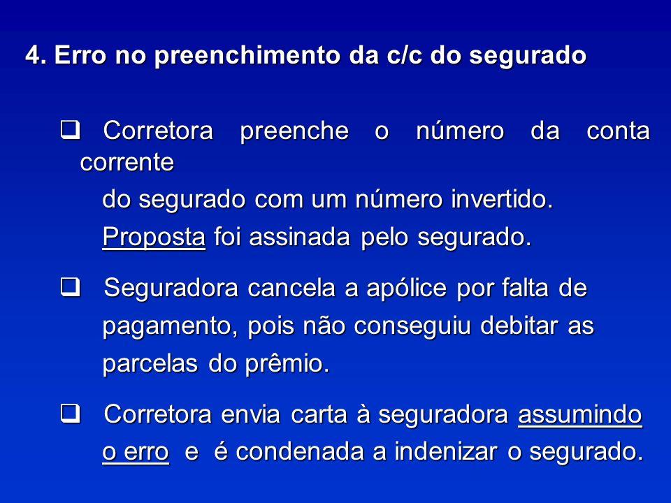 4. Erro no preenchimento da c/c do segurado
