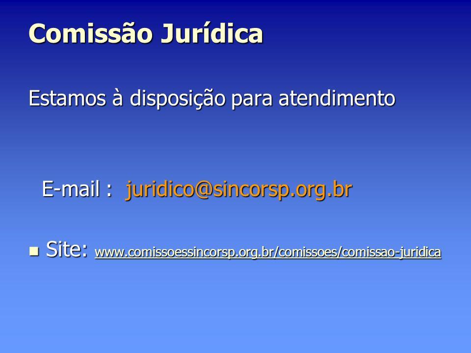 Comissão Jurídica Estamos à disposição para atendimento