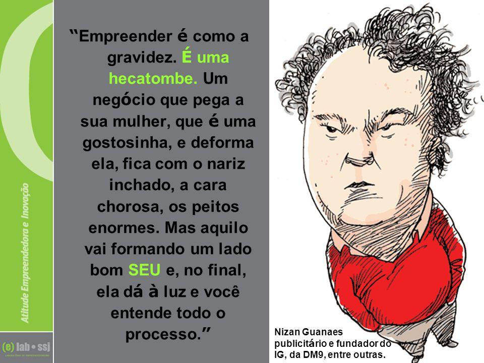 Nizan Guanaes publicitário e fundador do IG, da DM9, entre outras.