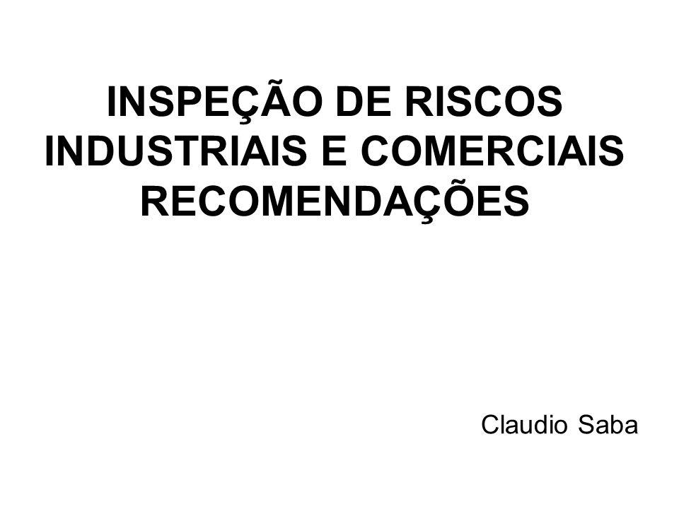 INSPEÇÃO DE RISCOS INDUSTRIAIS E COMERCIAIS RECOMENDAÇÕES