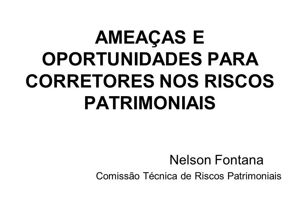AMEAÇAS E OPORTUNIDADES PARA CORRETORES NOS RISCOS PATRIMONIAIS