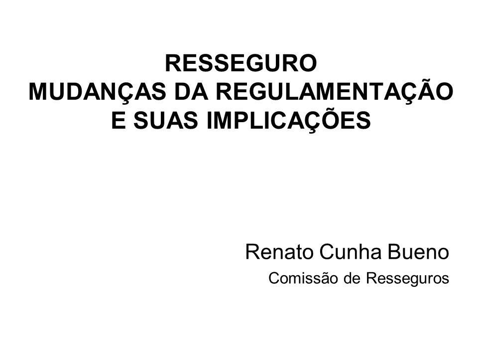 RESSEGURO MUDANÇAS DA REGULAMENTAÇÃO E SUAS IMPLICAÇÕES
