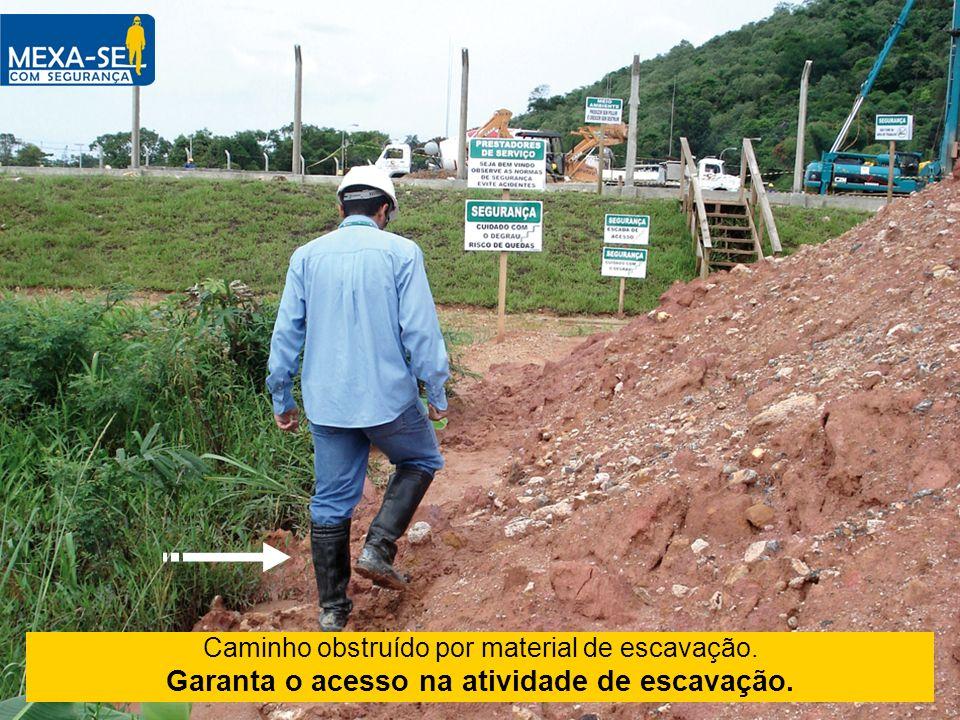 Garanta o acesso na atividade de escavação.