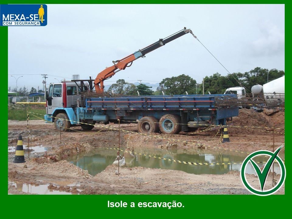 O palestrante deverá informar que é fundamental o isolamento das escavações a fim evitar acidentes.