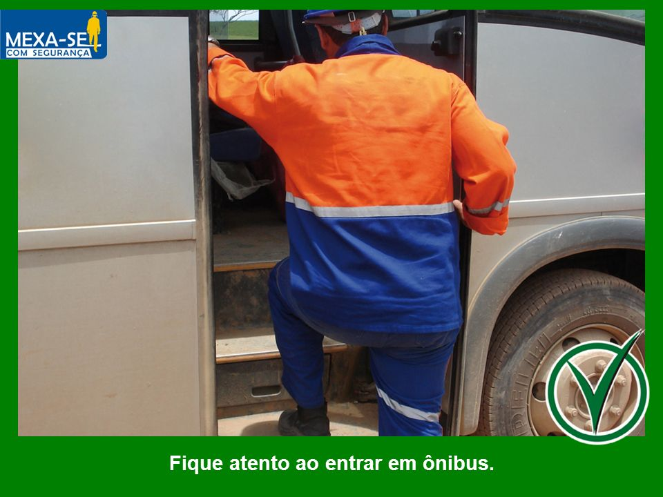Fique atento ao entrar em ônibus.