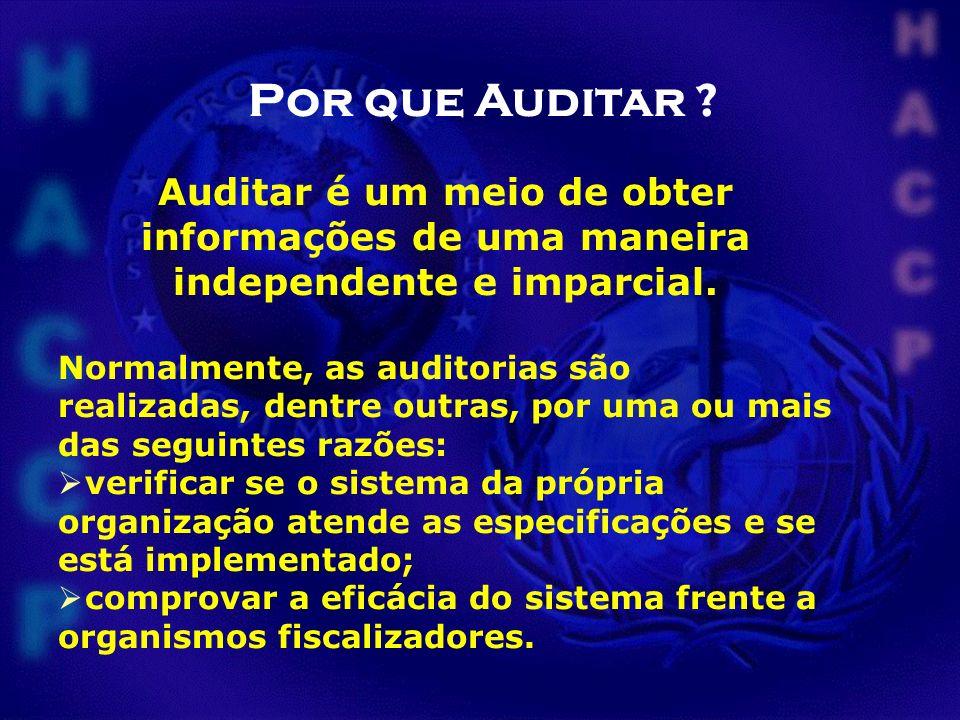 Por que Auditar Auditar é um meio de obter informações de uma maneira independente e imparcial.