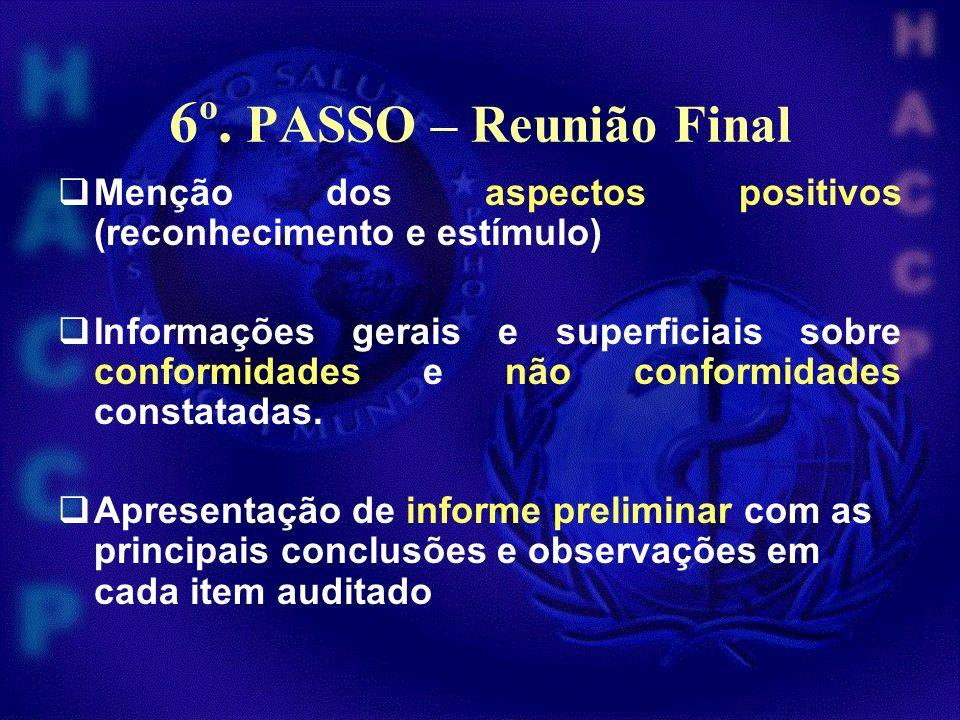 6º. PASSO – Reunião Final Menção dos aspectos positivos (reconhecimento e estímulo)