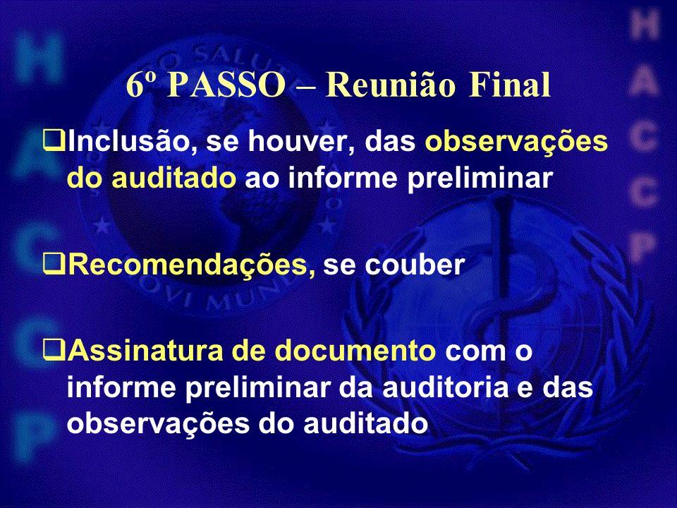 6º PASSO – Reunião Final Inclusão, se houver, das observações do auditado ao informe preliminar. Recomendações, se couber.