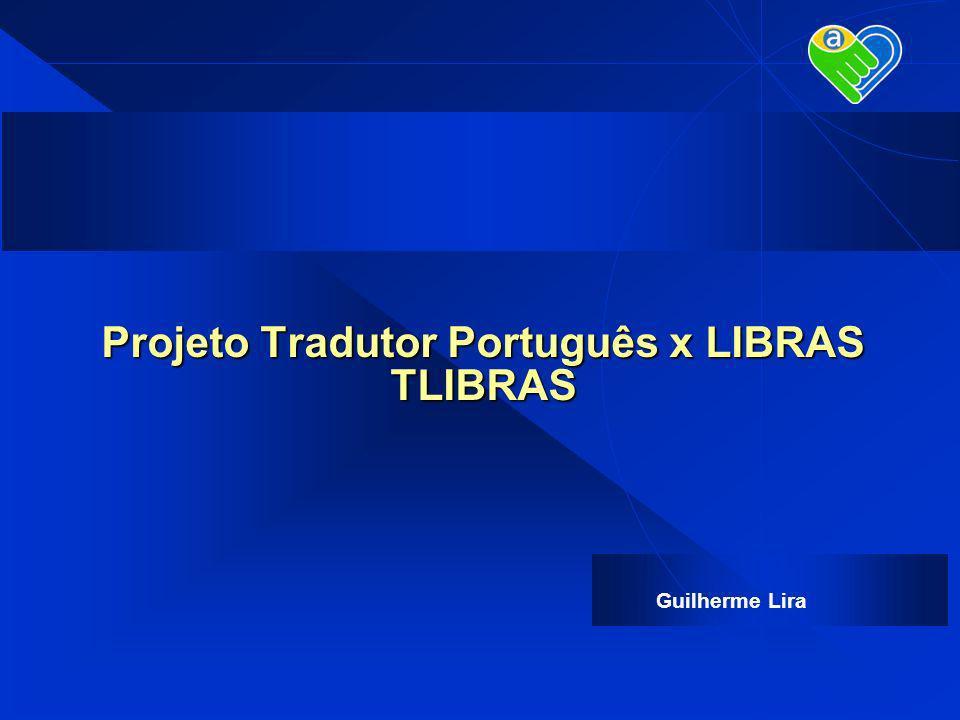 Projeto Tradutor Português x LIBRAS TLIBRAS