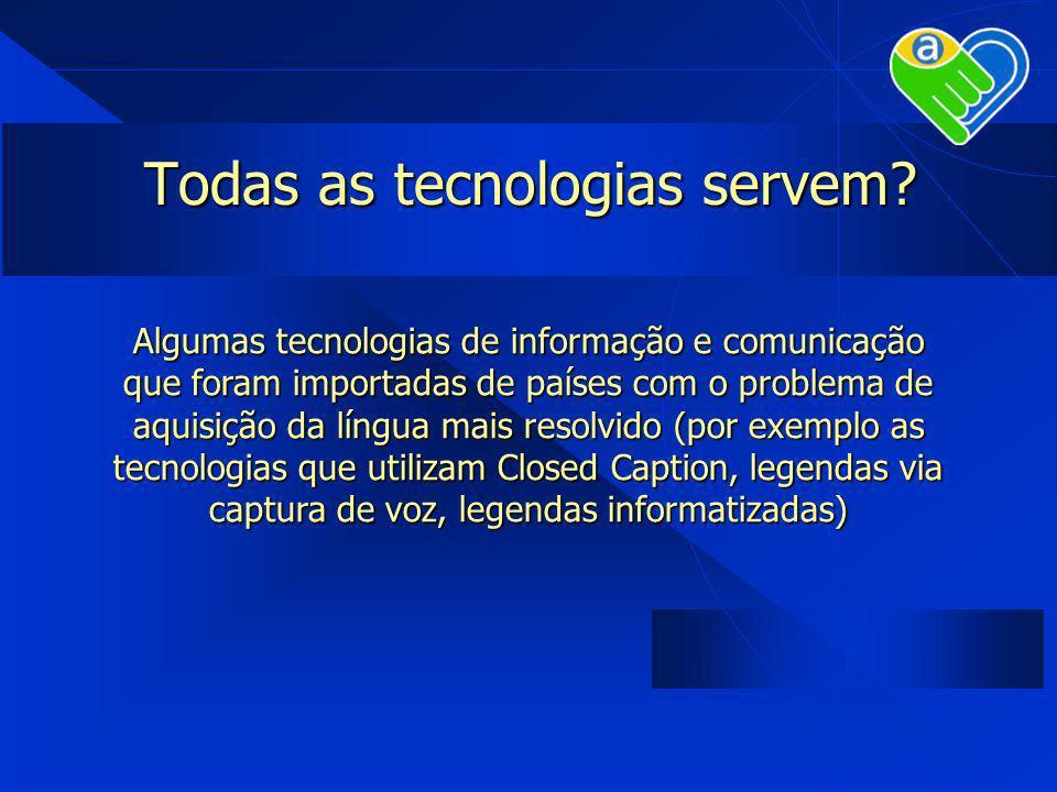 Todas as tecnologias servem
