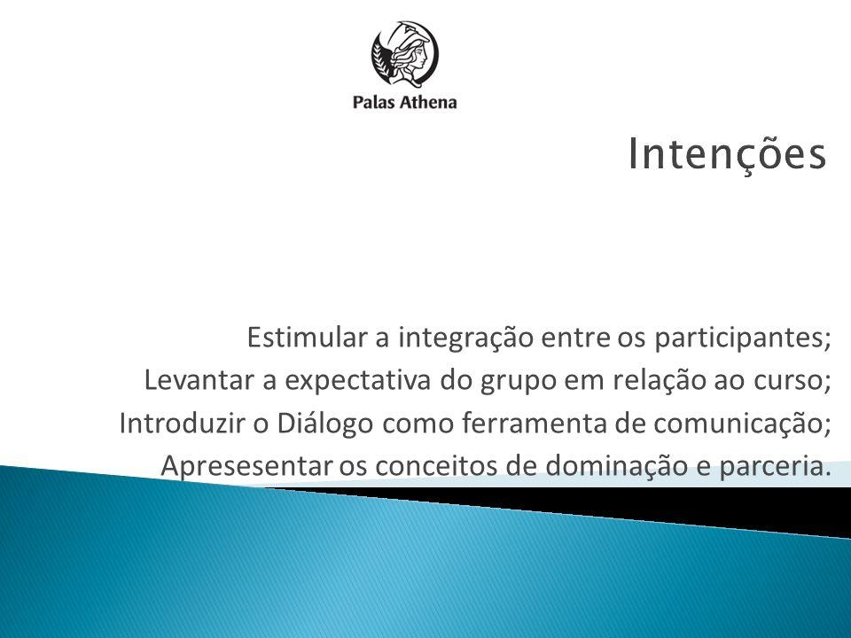 Intenções Estimular a integração entre os participantes;