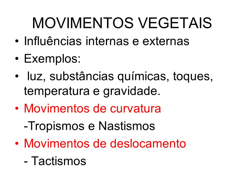 MOVIMENTOS VEGETAIS Influências internas e externas Exemplos: