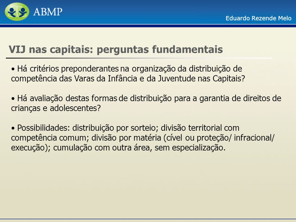 VIJ nas capitais: perguntas fundamentais