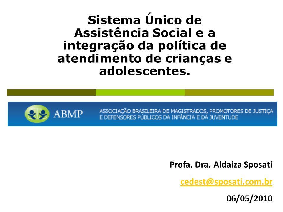 Sistema Único de Assistência Social e a integração da política de atendimento de crianças e adolescentes.