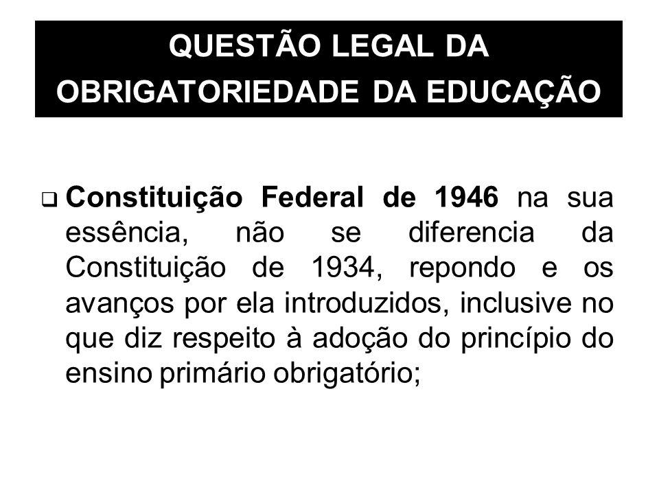 QUESTÃO LEGAL DA OBRIGATORIEDADE DA EDUCAÇÃO