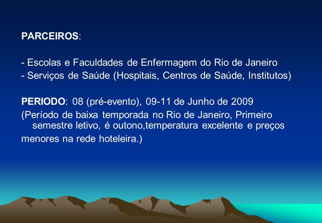 PARCEIROS: - Escolas e Faculdades de Enfermagem do Rio de Janeiro. - Serviços de Saúde (Hospitais, Centros de Saúde, Institutos)