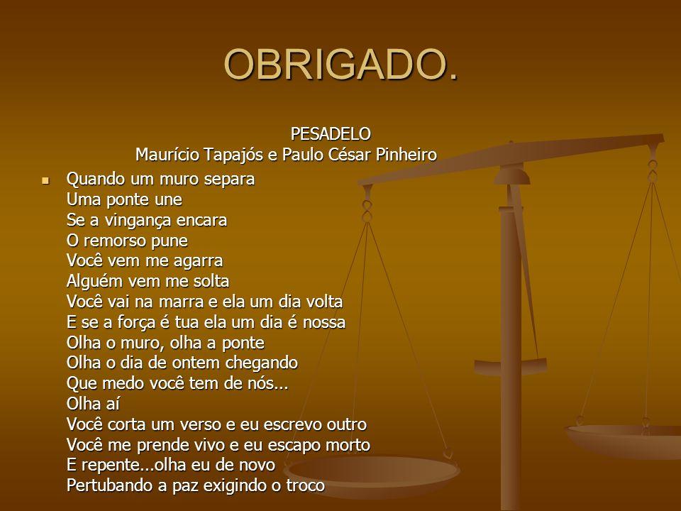 OBRIGADO. PESADELO Maurício Tapajós e Paulo César Pinheiro
