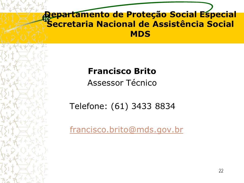 Departamento de Proteção Social Especial Secretaria Nacional de Assistência Social MDS