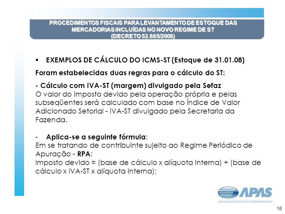 EXEMPLOS DE CÁLCULO DO ICMS-ST (Estoque de 31.01.08)