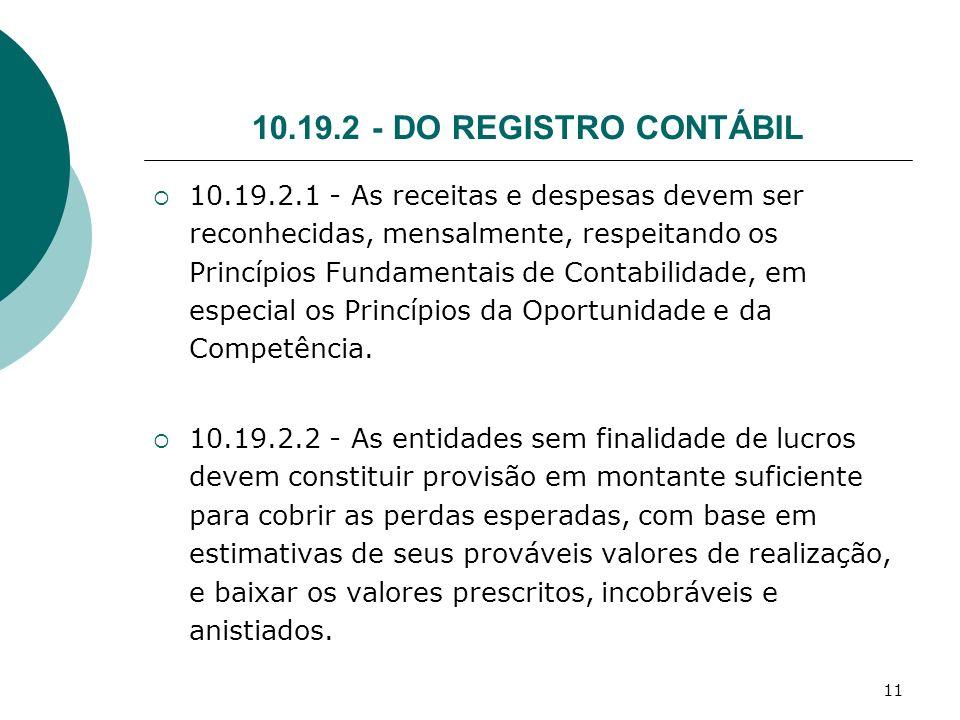 10.19.2 - DO REGISTRO CONTÁBIL