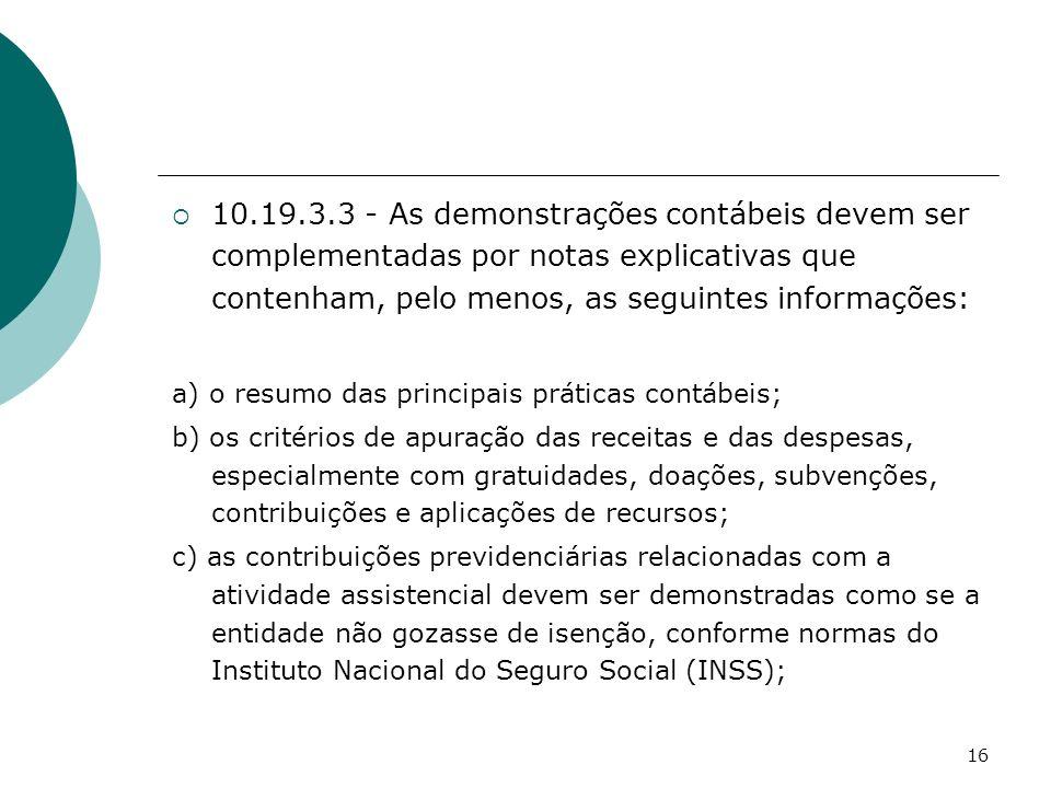10.19.3.3 - As demonstrações contábeis devem ser complementadas por notas explicativas que contenham, pelo menos, as seguintes informações: