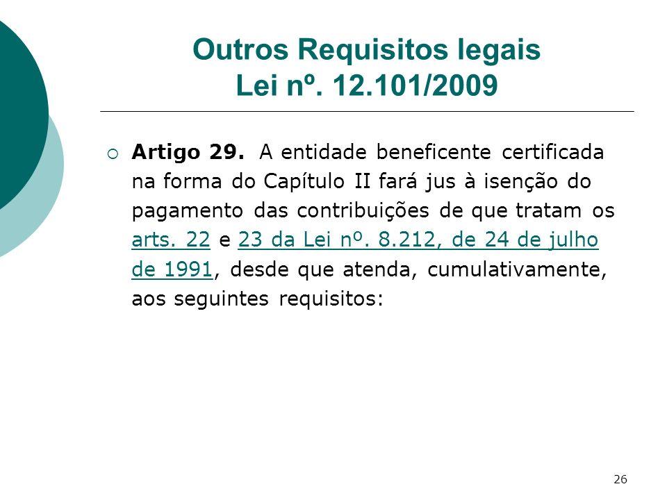 Outros Requisitos legais Lei nº. 12.101/2009