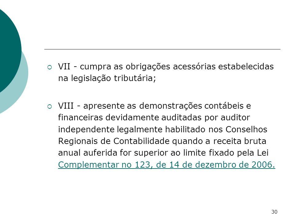 VII - cumpra as obrigações acessórias estabelecidas na legislação tributária;