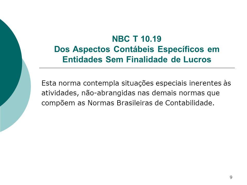 NBC T 10.19 Dos Aspectos Contábeis Específicos em Entidades Sem Finalidade de Lucros