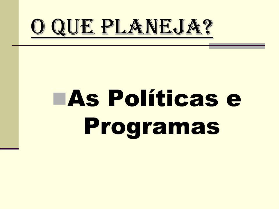 As Políticas e Programas