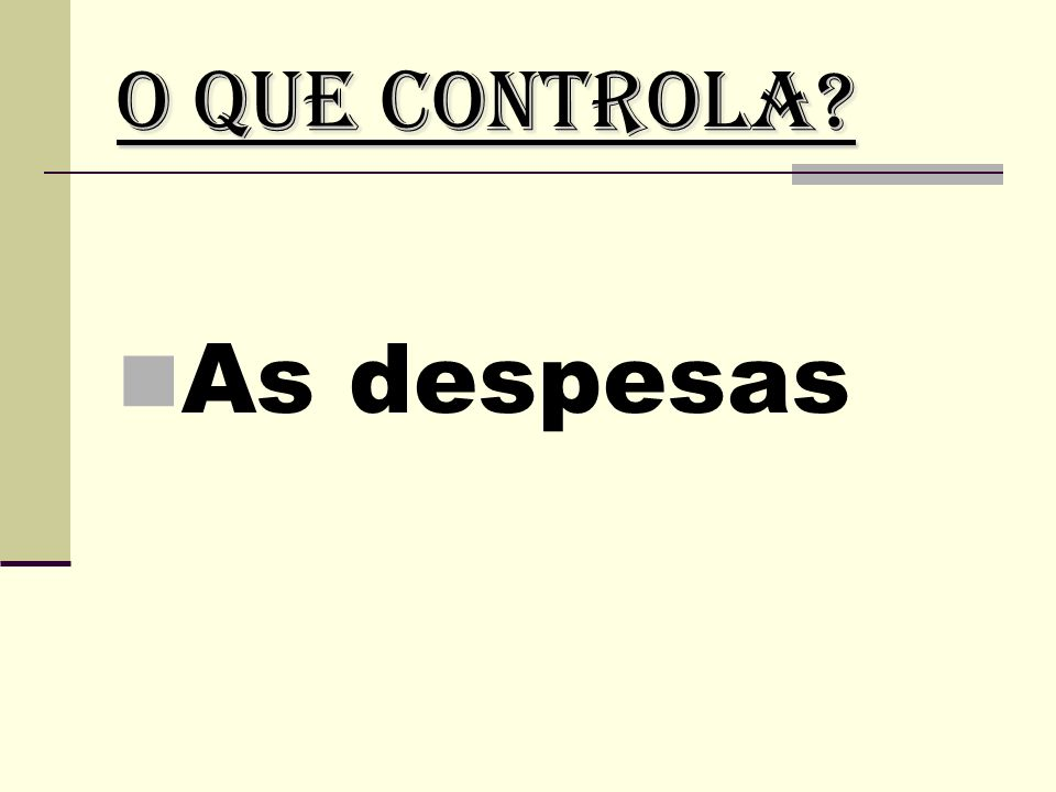 O QUE CONTROLA As despesas