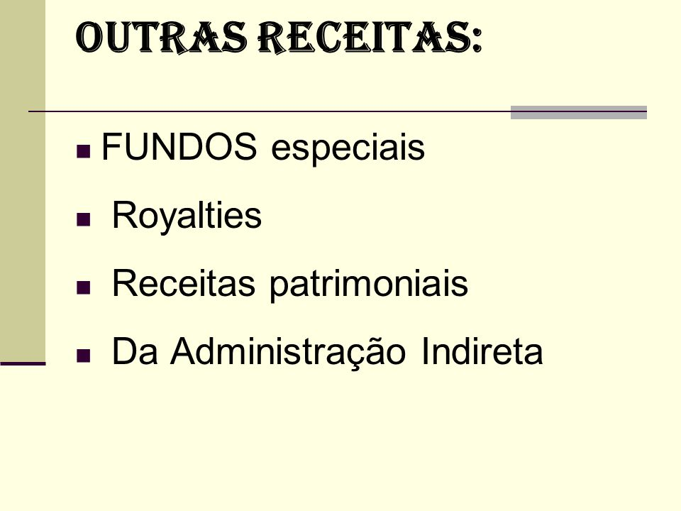 OUTRAS RECEITAS: FUNDOS especiais Royalties Receitas patrimoniais