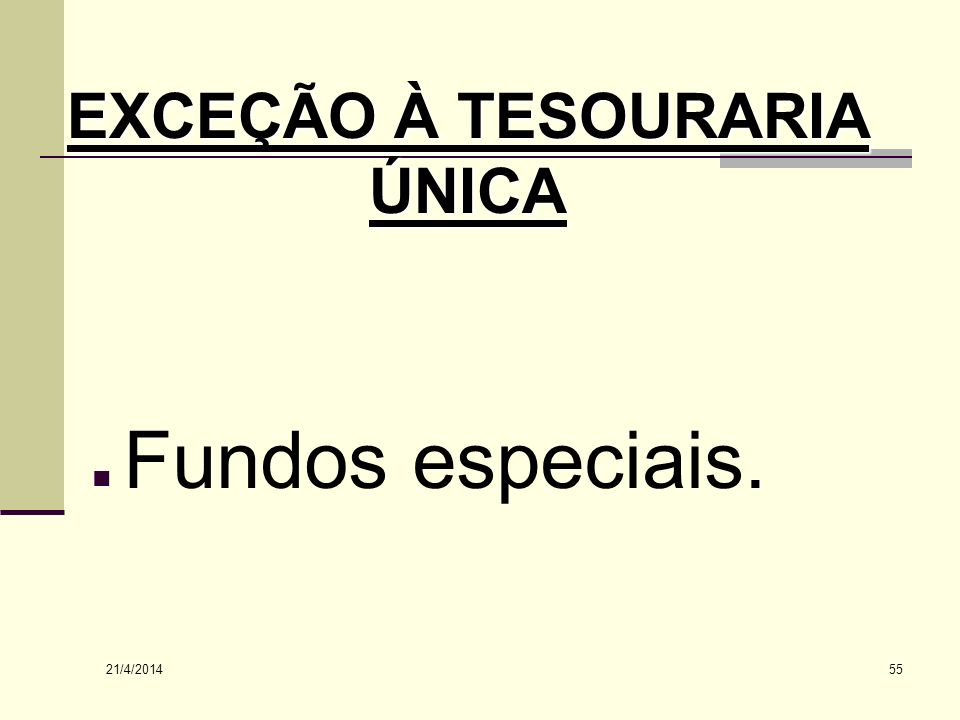 EXCEÇÃO À TESOURARIA ÚNICA