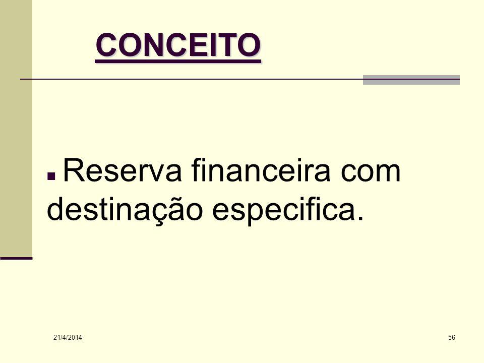 CONCEITO Reserva financeira com destinação especifica. 26/03/2017