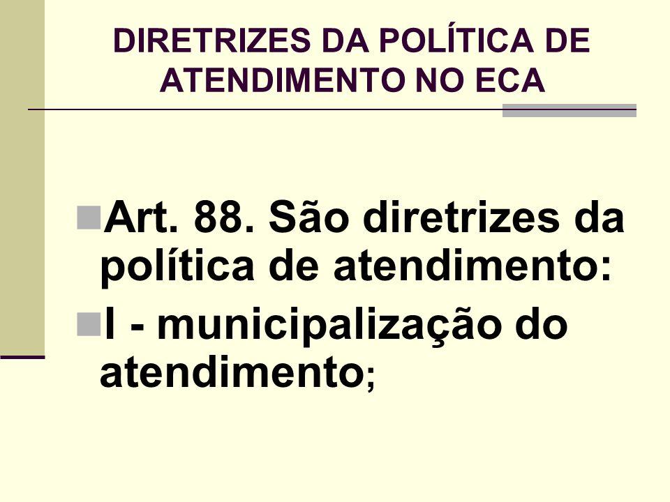 DIRETRIZES DA POLÍTICA DE ATENDIMENTO NO ECA