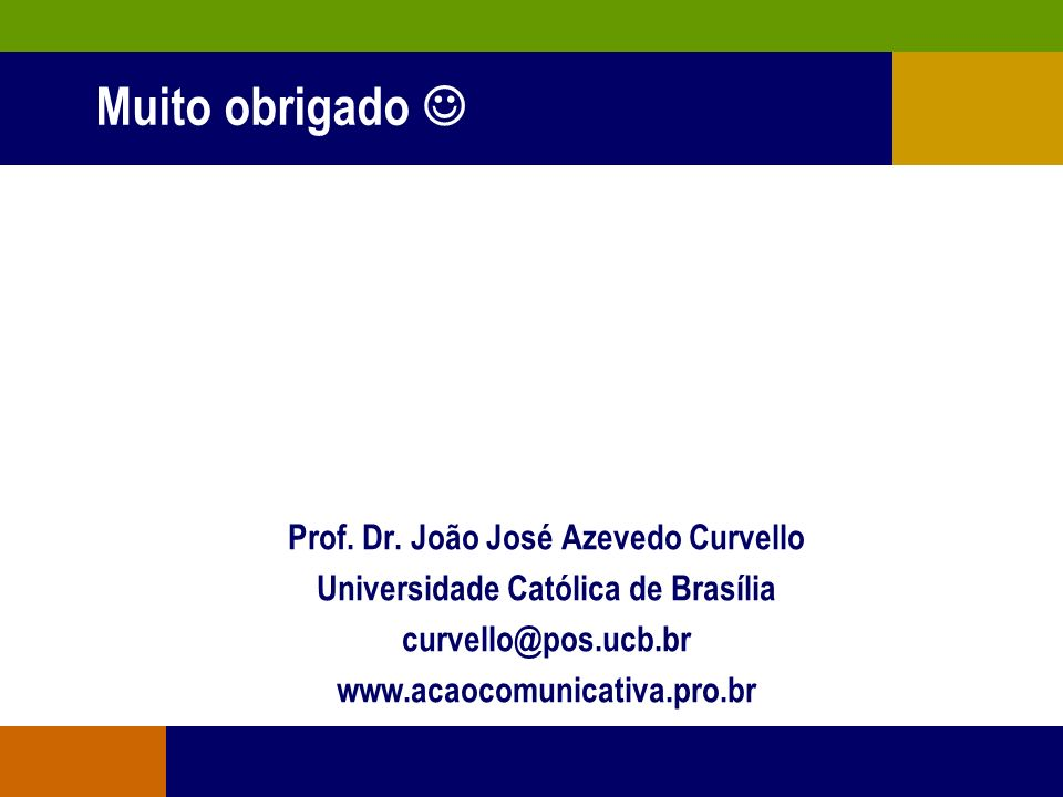 Prof. Dr. João José Azevedo Curvello Universidade Católica de Brasília