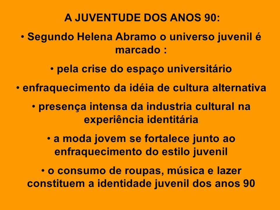 Segundo Helena Abramo o universo juvenil é marcado :