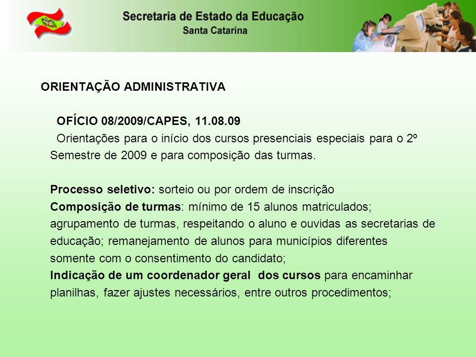 ORIENTAÇÃO ADMINISTRATIVA OFÍCIO 08/2009/CAPES, 11. 08