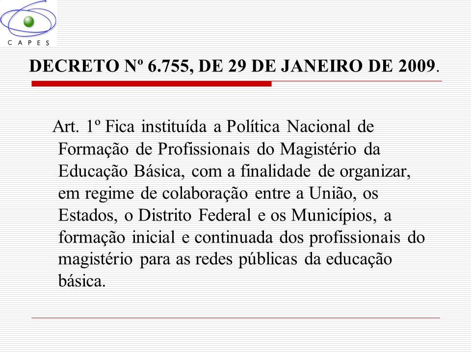 DECRETO Nº 6.755, DE 29 DE JANEIRO DE 2009.