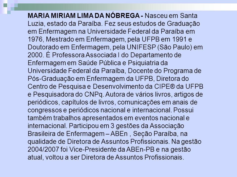 MARIA MIRIAM LIMA DA NÓBREGA - Nasceu em Santa Luzia, estado da Paraíba.
