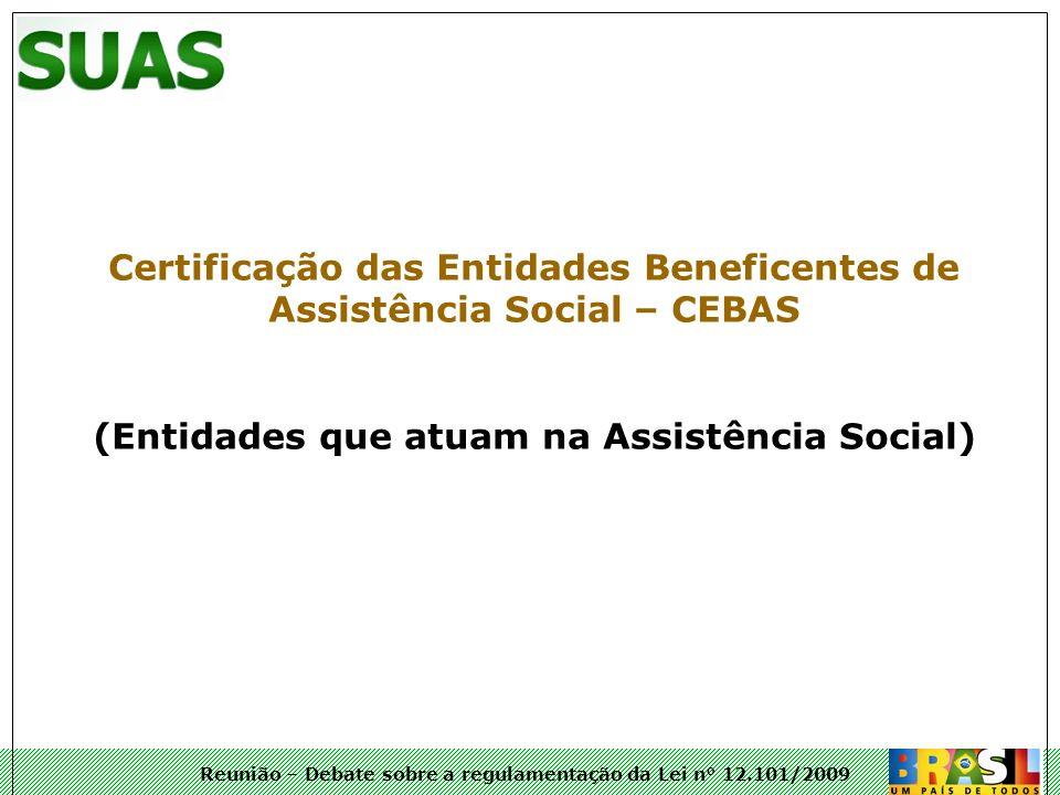 Certificação das Entidades Beneficentes de Assistência Social – CEBAS (Entidades que atuam na Assistência Social)