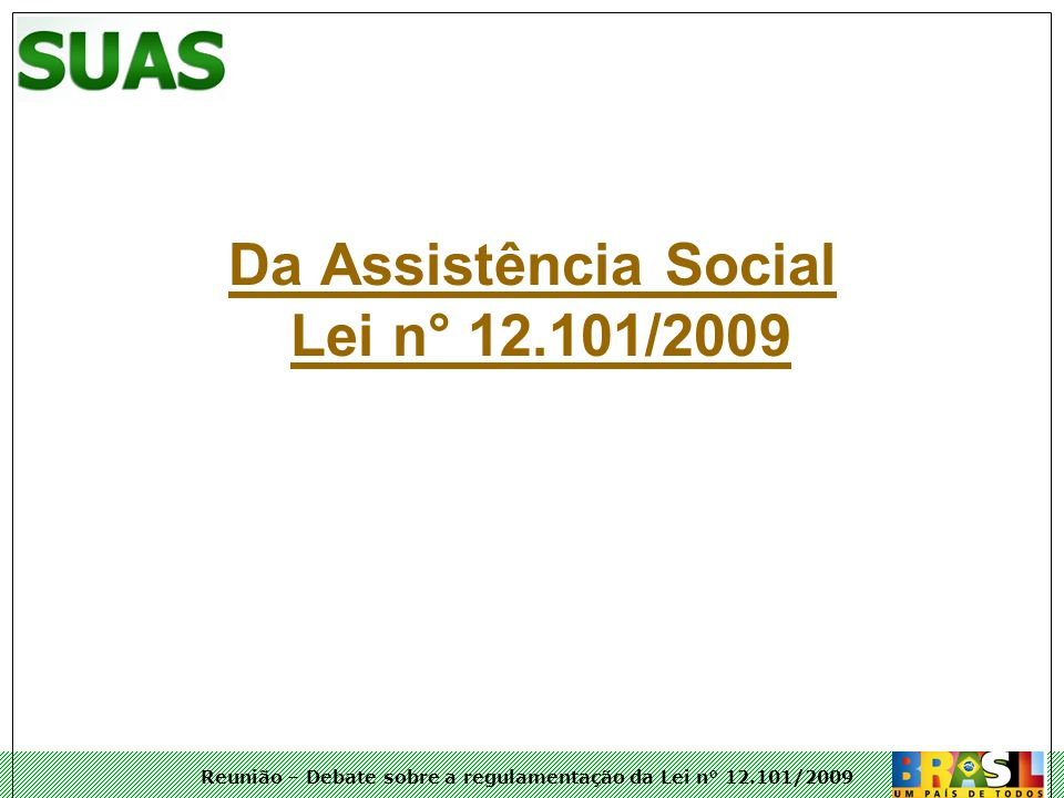 Da Assistência Social Lei n° 12.101/2009
