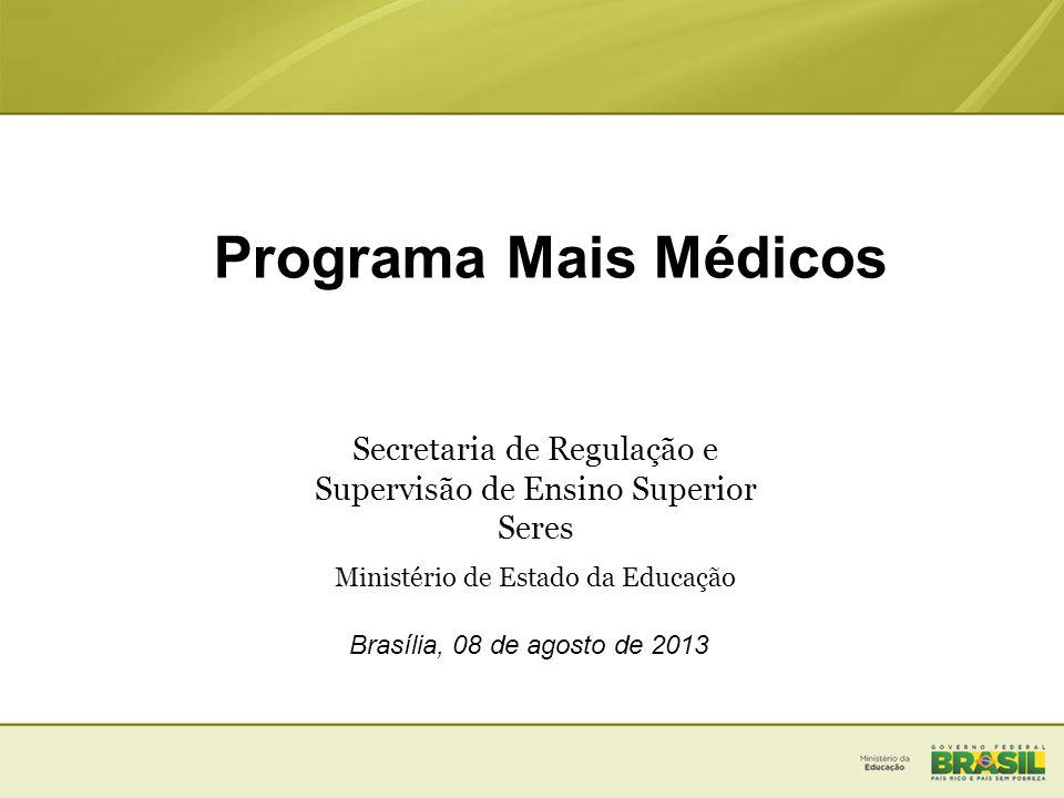Programa Mais Médicos Secretaria de Regulação e Supervisão de Ensino Superior. Seres Ministério de Estado da Educação.