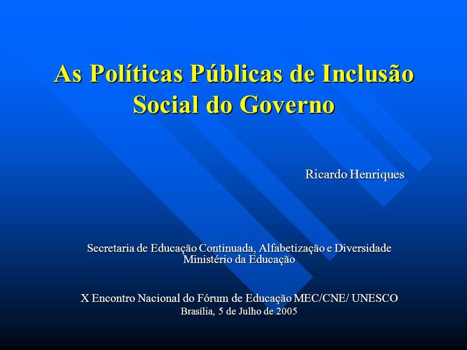 As Políticas Públicas de Inclusão Social do Governo