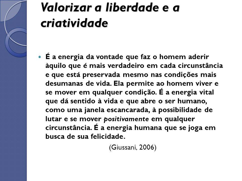 Valorizar a liberdade e a criatividade